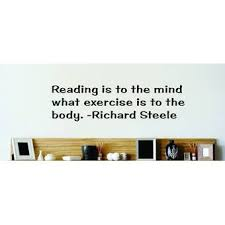 Design With Vinyl Reading Is To The Mind What Exercise Is To The Body Richard Steele Wall Decal Wayfair