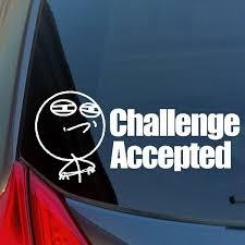 Challenge Accepted Meme Vinyl Sticker Decal Internet Facebook Instagram Twitter Wish