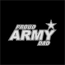 Proud Army Dad Us Military Vinyl Decal Sticker Window Wall Car Ebay
