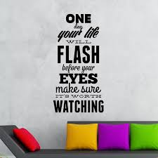 One Day Your Life Will Flash Before Your Eyes Quote Vinyl Wall Decal Home Decor Art Mural Removable Wall Stickers Wall Stickers Aliexpress