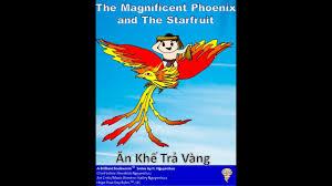 The Magnificent Phoenix and The Starfruit (Ăn Khế Trả Vàng ...