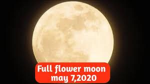 FULL FLOWER MOON OF MAY 7,2020! YouTube - YouTube