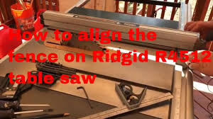 Ep 16 Table Saw Fence Alignment For Ridgid R4512 Youtube