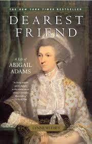 Dearest Friend: A Life of Abigail Adams: Withey, Lynne ...