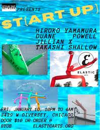 ST(ART UP) w/ HIROKO YAMAMURA & DUANE POWELL in Chicago at Elastic