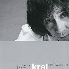 Ivan Kral - photoalbum : Pretty Lady You Take My Money Funny Farm Put 'Em  up! Telling Lies Smoke Out I'm Lazy Another Broken Heart Time You're No  Good Let It Go