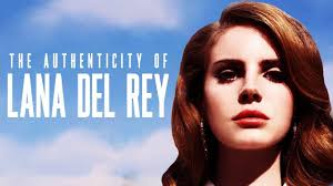 The Authenticity of LANA DEL REY - YouTube