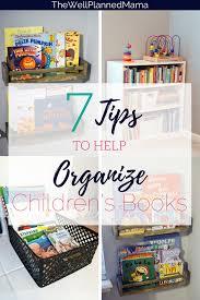 Tips For Organizing Children S Books In 2020 Kids Book Storage Organizing Kids Books Childrens Room Organization
