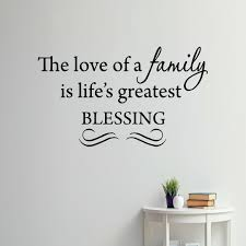 Winston Porter Dodington The Love Of A Family Is Life S Greatest Blessing Wall Decal Wayfair