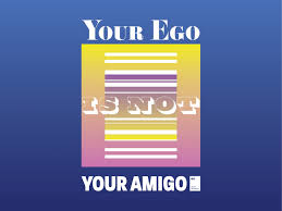 your ego is not your amigo by quotes on posters on dribbble