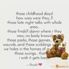 those childhood days how quotes writings by purnshri