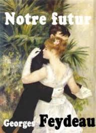 Notre futur - Georges Feydeau | Livre audio gratuit | Mp3