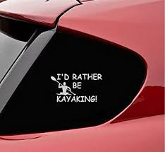 Amazon Com Slap Art I D Rather Be Kayaking Kayak Paddle Canoe Vinyl Decal Sticker Automotive