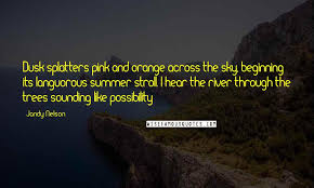 jandy nelson quotes dusk splatters pink and orange across the sky