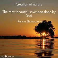creation of nature the m quotes writings by rajnita