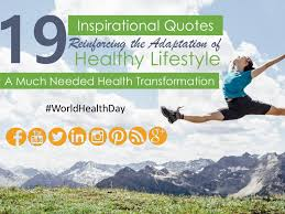 inspirational quotes reinforcing the adaptation of healthy lifesty