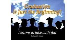 graduation is just the beginning lessons to take you by