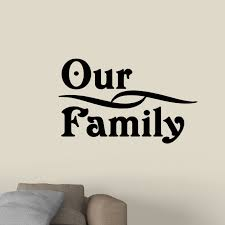 Winston Porter Our Family Wall Decal Wayfair
