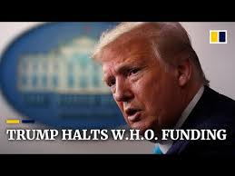 Trump halts US funding to World Health Organisation at height of ...
