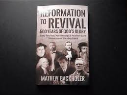 Reformation to Revival M Backholer John Wesley George Whitefield Evan  Roberts 9781907066603 | eBay