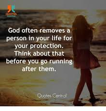 quotes central god often removes a person in your life for your