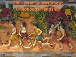 best quotes about childhood friendship