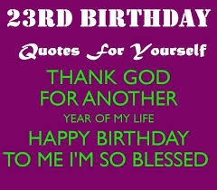 rd birthday quotes for yourself wishing myself a happy birthday