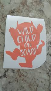 Where The Wild Things Are Wild Child Baby On Board Car Decals Wild Child Car Decal Where The Wild Things Custom Vinyl Decal Vinyl Car Stickers Cute Car Decals