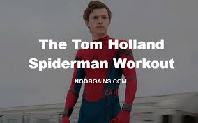 the tom holland spiderman workout plan