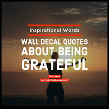 Wall Quotes About Being Grateful Inspirational Words