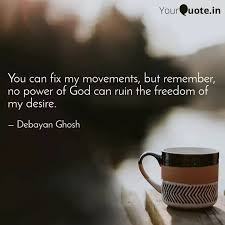 you can fix my movements quotes writings by d an ghosh