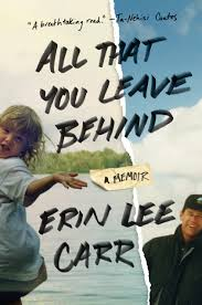 Amazon.fr - All That You Leave Behind: A Memoir - Carr, Erin Lee ...