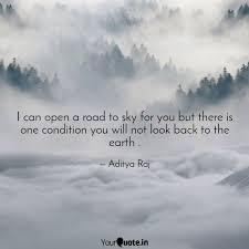 i can open a road to sky quotes writings by aditya raj