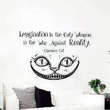 Ivy Bronx Cohn Imagination Is The Only Weapon Cheshire Cat Wall Decal Wayfair