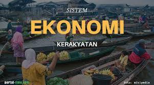 sistem ekonomi kerakyatan pengertian hingga keunggulan portal