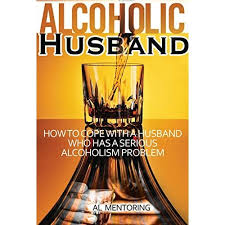 alcoholic husband how to cope with an