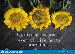 inspirational motivational quote be strong and smile even if