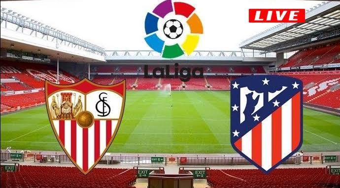 مشاهدة مباراة اشبيلية واتليتكو مدريد بث مباشر