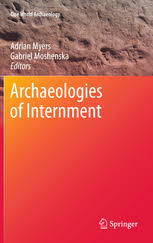 Archaeologies of Internment | Adrian Myers | Springer