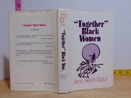 Together Black Women by Inez Smith Reid (1972, Hardcover) Ex ...