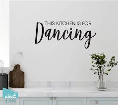 Amazon Com This Kitchen Is For Dancing Vinyl Decal Wall Art Decor Sticker Funny Fun Kitchen Sign Lettering Handmade