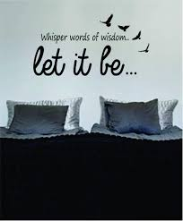 Amazon Com The Beatles Let It Be V6 Original Wall Decal Sticker Vinyl Art Bedroom Living Room Decor Decoration Teen Quote Inspirational Cute Music John Lennon Paul Mccartney Lyrics Rock Inspire Home