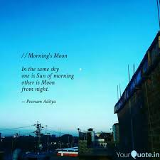 morning s moon in the quotes writings by poonam aditya