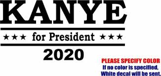 Kanye West For President Decal Sticker Jdm Funny Vinyl Car Window Bumper 12 Business Industrial Other Printing Graphic Arts Alberdi Com Mx