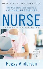 Nurse: The True Story of Mary Benjamin, R.N.: Anderson, Peggy ...