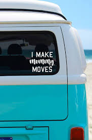 Mom Car Decal Make Mommy Moves I Make Mommy Moves Mom Life Etsy Car Decals Vinyl Mom Car Car Decals