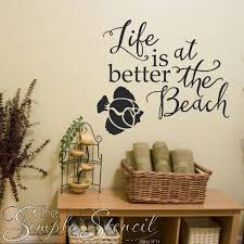 Life Is Better At The Beach Vinyl Wall Sticker Decal For Nautically Themed Beach House