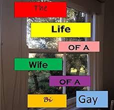 Amazon.com: The Life of a Wife of a Bi oops Gay eBook: Trawdam, Iva, Ward,  Teressa: Kindle Store