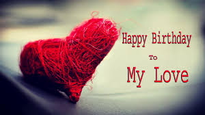 quotes about happy birthday my love quotes