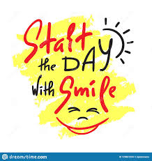 start the day smile inspire and motivational quote hand